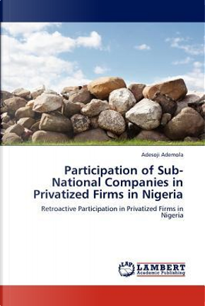 Participation of Sub-National Companies in Privatized Firms in Nigeria by Adesoji Ademola