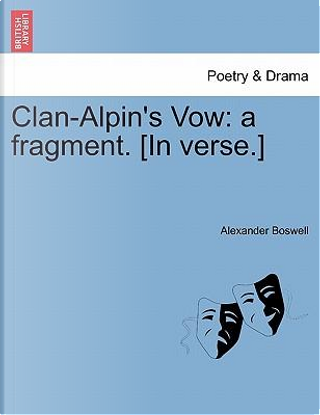 Clan-Alpin's Vow by Alexander Boswell