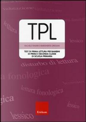 TPL. Test di prima lettura per bambini di prima e seconda classe. Con CD-ROM by Rachele Fanari