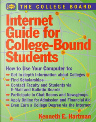 Internet Guide for College-Bound Students by Kenneth E. Hartman
