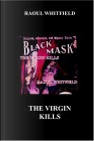 The Virgin Kills by Raoul Whitfield
