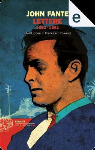 Lettere 1932-1981 by John Fante