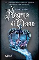 Regina di ossa by Alisa Kwitney