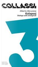 Kolapsoj. Dialogo sulle emergenze by Alberto Abruzzese