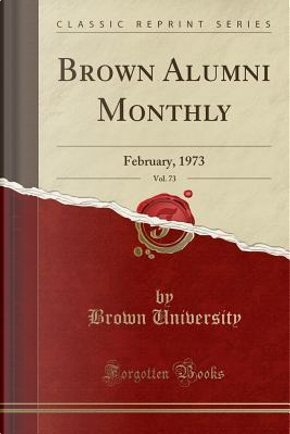 Brown Alumni Monthly, Vol. 73 by Brown University