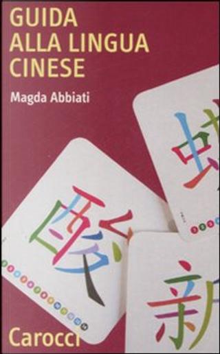 Guida alla lingua cinese by Magda Abbiati
