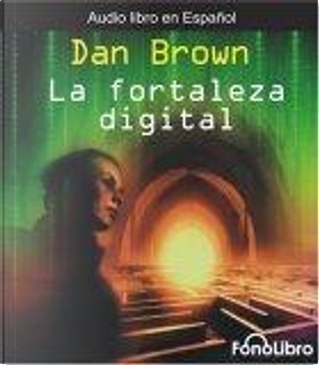 La Fortaleza Digital by Dan Brown