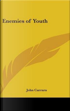 Enemies of Youth by John Carrara