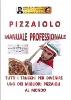 Pizzaiolo. Manuale professionale by Sergio Felleti