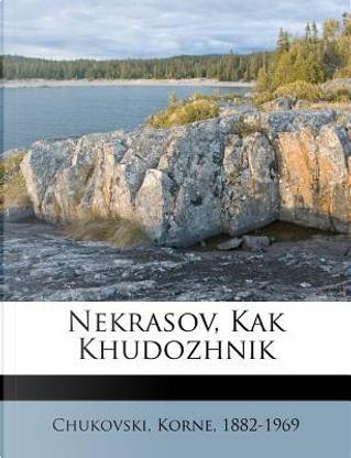 Nekrasov, Kak Khudozhnik by Kornei Chukovsky