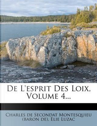 de L'Esprit Des Loix, Volume 4... by Elie Luzac