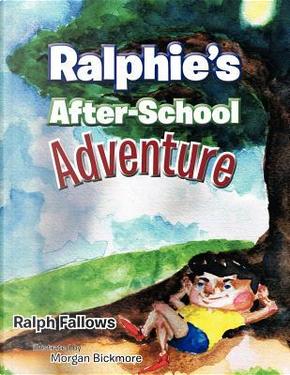 Ralphie's After-School Adventure by Ralph Fallows