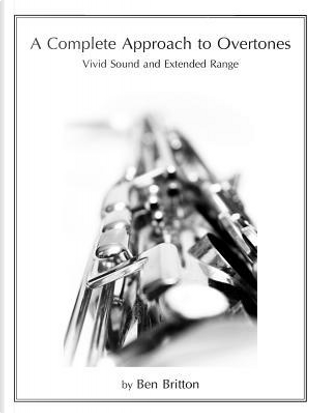 A Complete Approach to Overtones by Ben Britton
