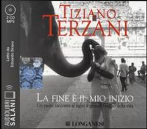 La fine è il mio inizio letto da Edoardo Siravo. Audiolibro. 2 CD Audio formato MP3 by Tiziano Terzani