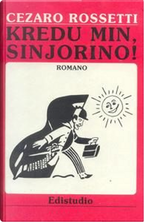 """Kredu min, sinjorino!"" by Cezaro Rossetti"