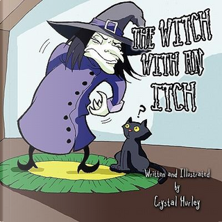The Witch With an Itch by Crystal Hurley