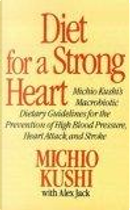 Diet for a Strong Heart by Alex Jack, Michio Kushi