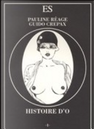Histoire d'O by Guido Crepax, Pauline Réage