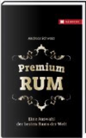Premium Rum by Andreas Schwarz