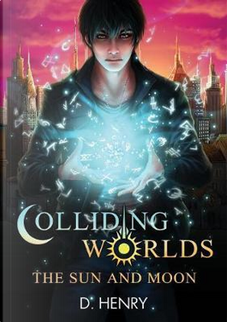 Colliding Worlds by Dean Henry