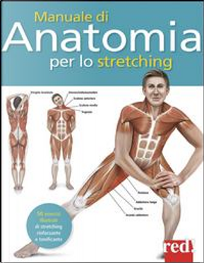 Manuale di anatomia per lo stretching by Ken Ashwell