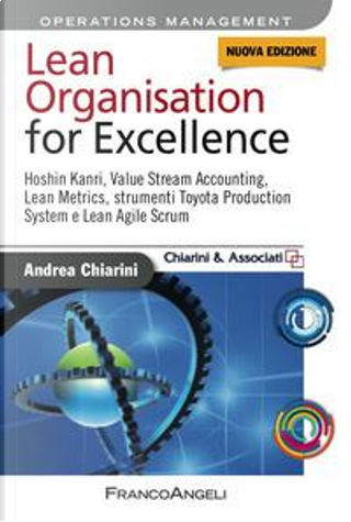 Lean organisation for excellence. Hoshin Kanri, value stream accounting, lean metrics e Toyota production system e lean agile scrum by Andrea Chiarini