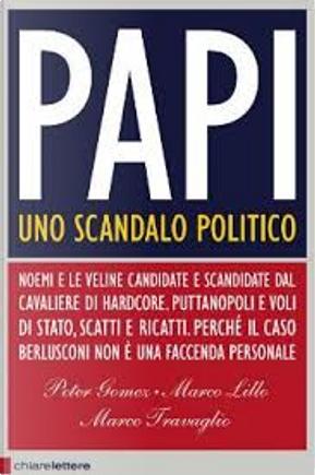 Papi by Peter Gomez, Marco Travaglio, Marco Lillo