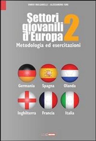 Settori giovanili d'Europa. Metodologia ed esercitazioni by Ennio Bulgarelli