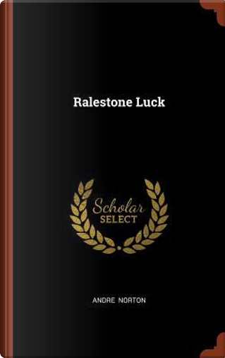 Ralestone Luck by Andre Norton