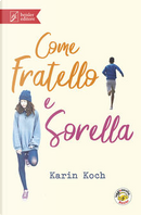 Come fratello e sorella by Karin Koch