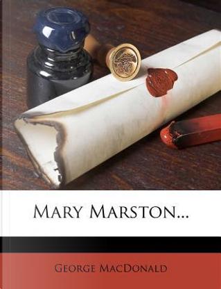 Mary Marston by GEORGE MacDONALD