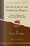 Social Law in the Spiritual World by Rufus M. Jones
