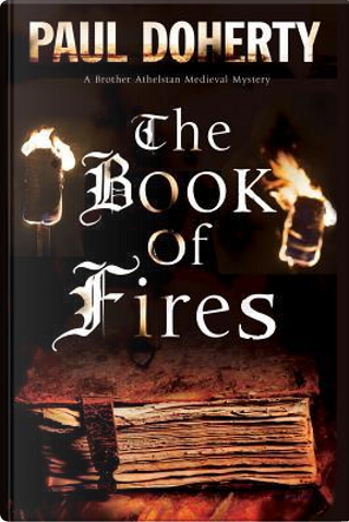 The Book of Fires by Paul Doherty