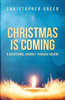 Christmas is Coming by Christopher Greer