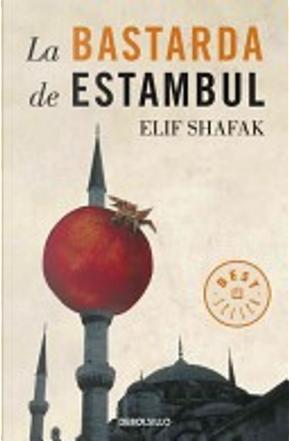La bastarda de Estambul by Elif Shafak