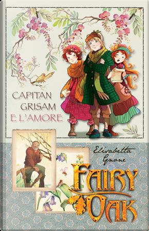 Capitan Grisam e l'amore by Elisabetta Gnone