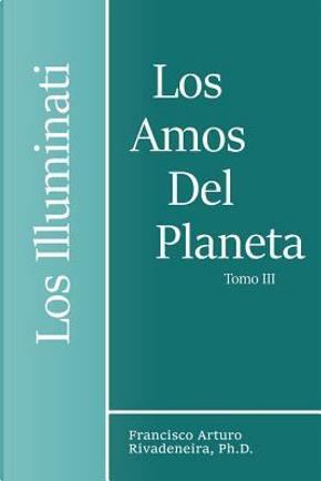 Los Amos del Planeta by Francisco Arturo Rivadeneira