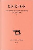 Des termes extrêmes des biens et des maux. Tome II, livres III-V by Cicéron