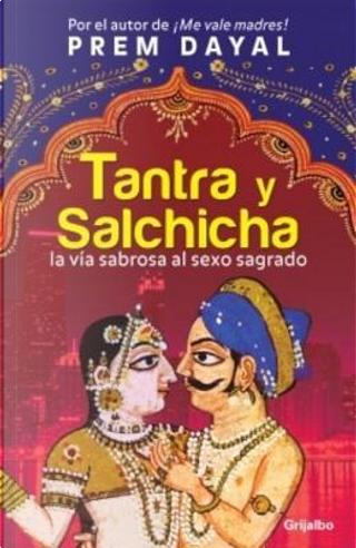 Tantra y salchicha by Prem Dayal