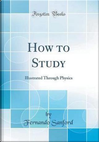 How to Study by Fernando Sanford