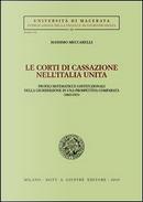 Le Corti di Cassazione nell'Italia unita. Profili sistematici e costituzionali della giurisdizione in una prospettiva comparata (1865-1923) by Massimo Meccarelli