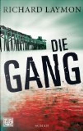 Die Gang by Richard Laymon