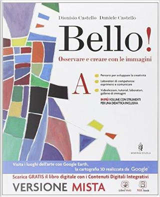 Bello. Per la Scuola media! Con e-book. Con espansione online by Dionisio Castello