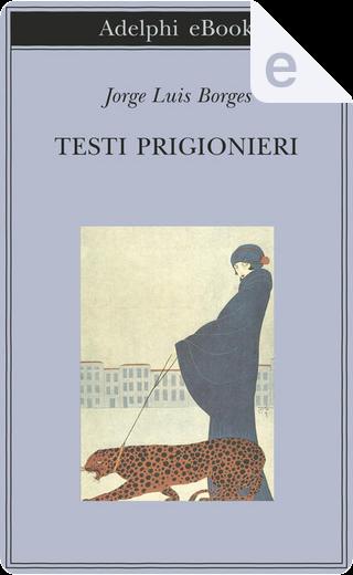 Testi prigionieri by Jorge Luis Borges