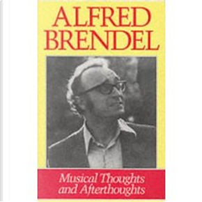 Musical Thoughts and Afterthoughts by Alfred Brendel