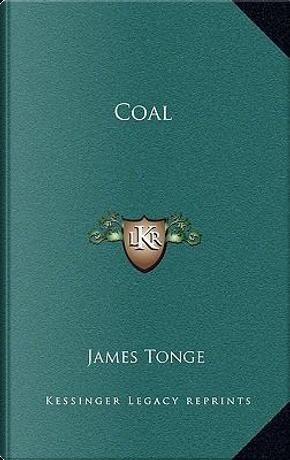 Coal by James Tonge