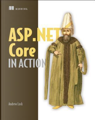 ASP.NET Core in Action by Andrew Lock