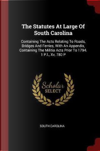 The Statutes at Large of South Carolina by South Carolina