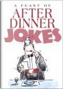 A Feast of After Dinner Jokes by Bill Stott