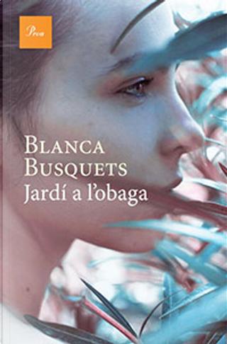 Jardí a l'obaga by Blanca Busquets